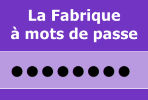 La fabrique à mots de passe